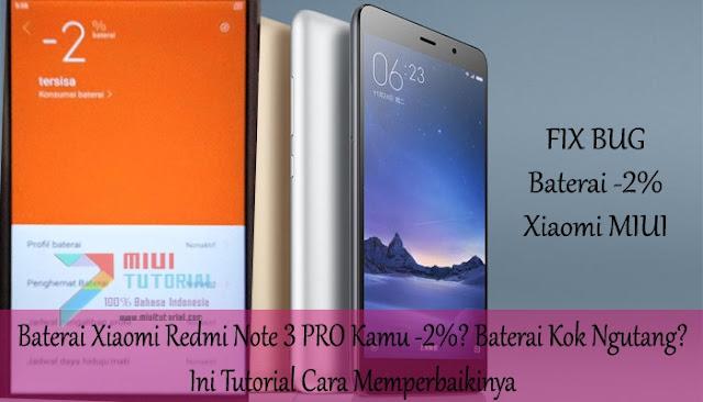 Baterai Xiaomi Redmi Note 3 PRO Kamu -2%? Baterai Kok Ngutang? Ini Tutorial Cara Memperbaikinya