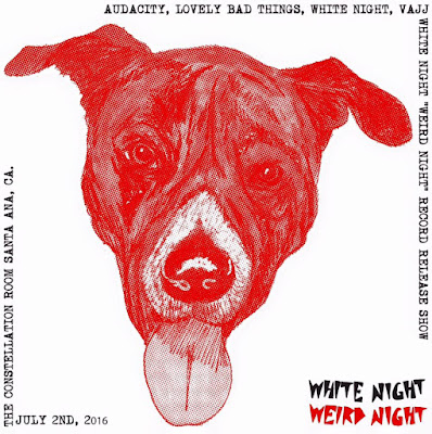 Audacity, Lovely Bad Things, White Night and Vajj Invade The Constellation Room - Santa Ana July 2nd- Record Release Parties via Burger Records
