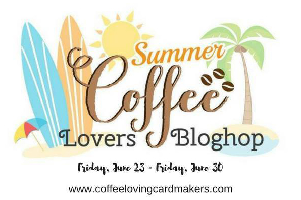 Summer Coffee Lover's Blog Hop 2017