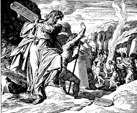 Moses breaks the tablets when he sees his people worshiping the golden calf. Ex. 32: 19-20.
