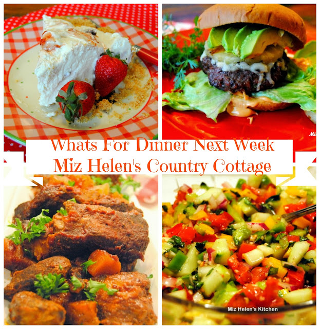 Whats For Dinner Next Week, 7-15-18 at Miz Helen's Country Cottage