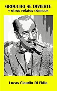 Groucho se divierte y otros relatos cómicos - Lucas Claudín Di Fidio