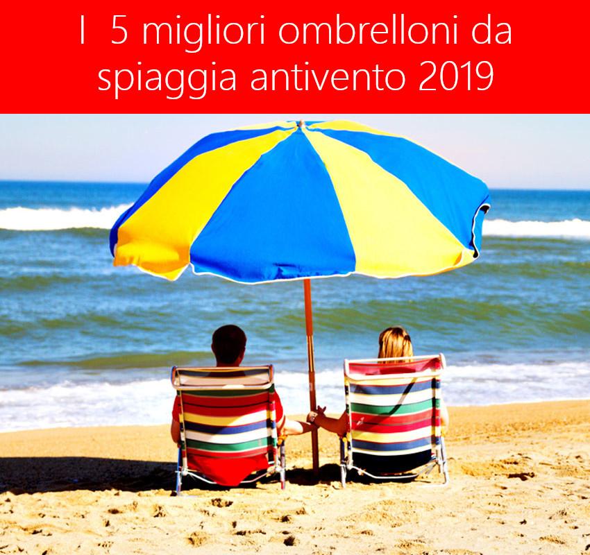 Migliore ombrellone da spiaggia antivento 2019