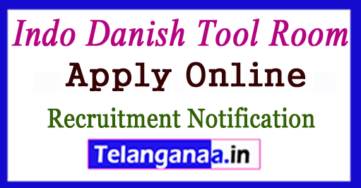 IDTR Indo Danish Tool Room Recruitment Notification 2017 Apply
