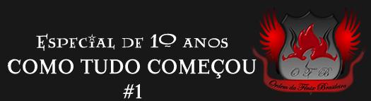 Especial de 10 anos: Como tudo começou | Ordem da Fênix Brasileira