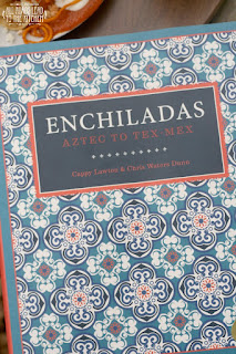 Enchiladas: Aztec to Tex-Mex Cookbook