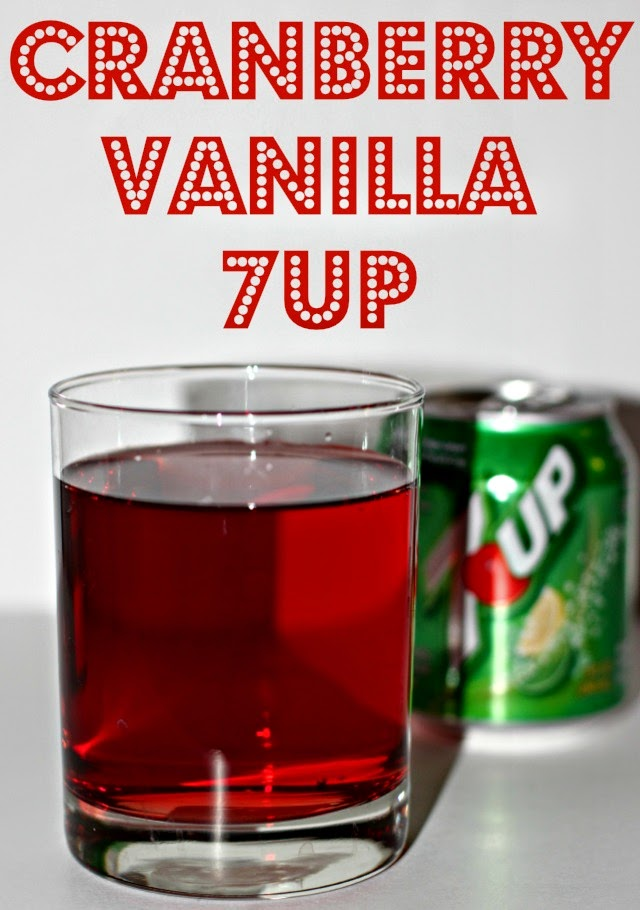 Cranberry Vanilla 7UP- Perfect for Holiday Get Togethers!