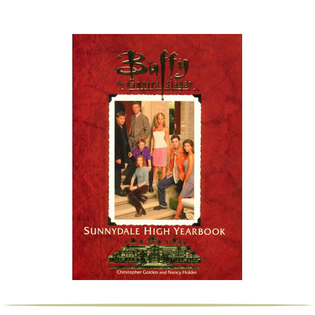 Sunnydale High Yearbook Buffy The Vampire Slayer Book By Christopher Golden And Nancy Holder