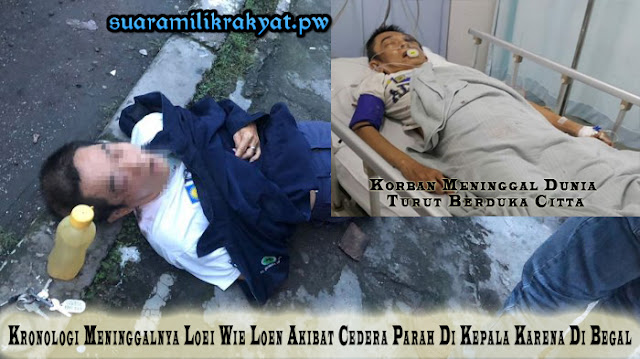 Kronologi Meninggalnya Loei Wie Loen Akibat Cedera Parah Di Kepala Karena Di Begal