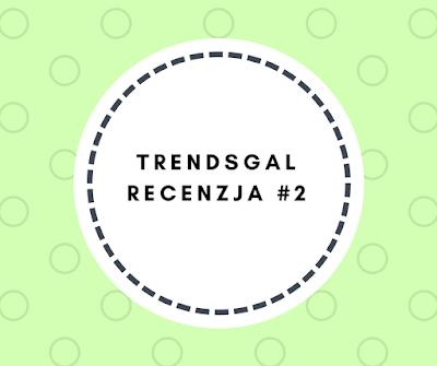 Trendsgal, recenzja #2