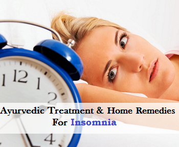 Ayurvedic Treatment and Home Remedies For Insomnia