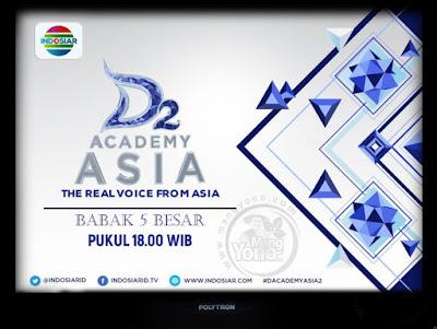 D'Academy Asia 2 ( DAA 2) Yang Masuk Babak 5 Besar