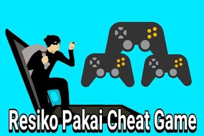 Resiko dan Bahaya Menggunakan Cheat Pada Game