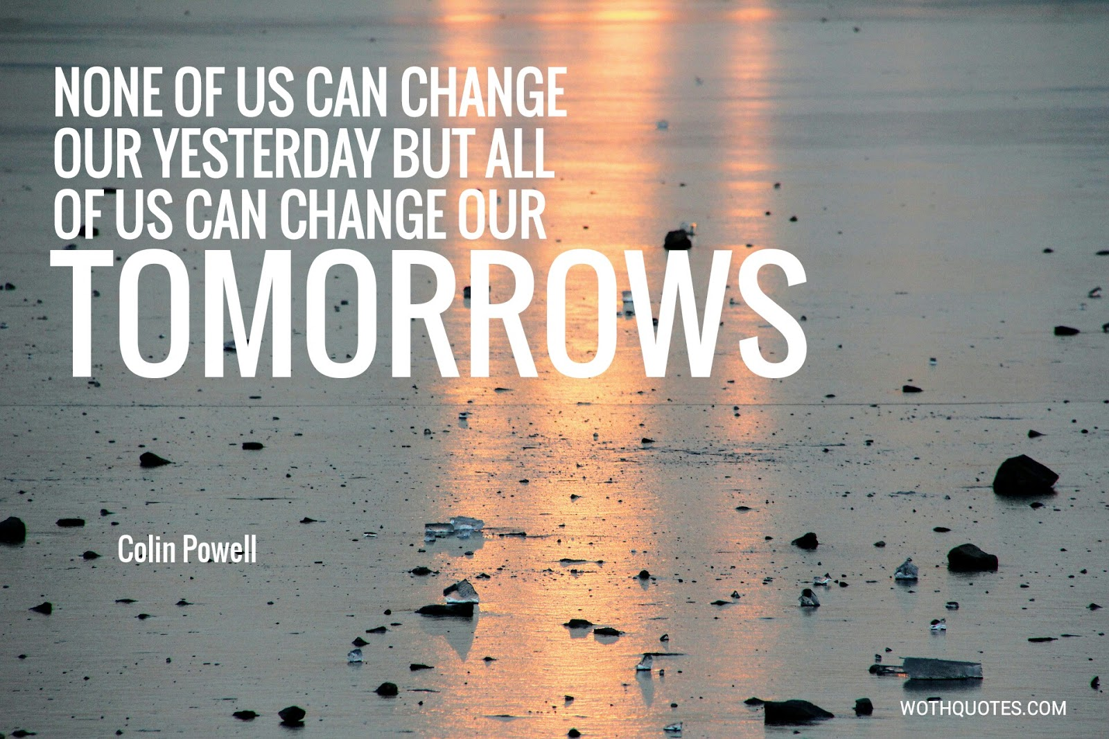 Have Faith In Tomorrow For It Can Bring Better Days: WOTHQUOTES COLLECTION