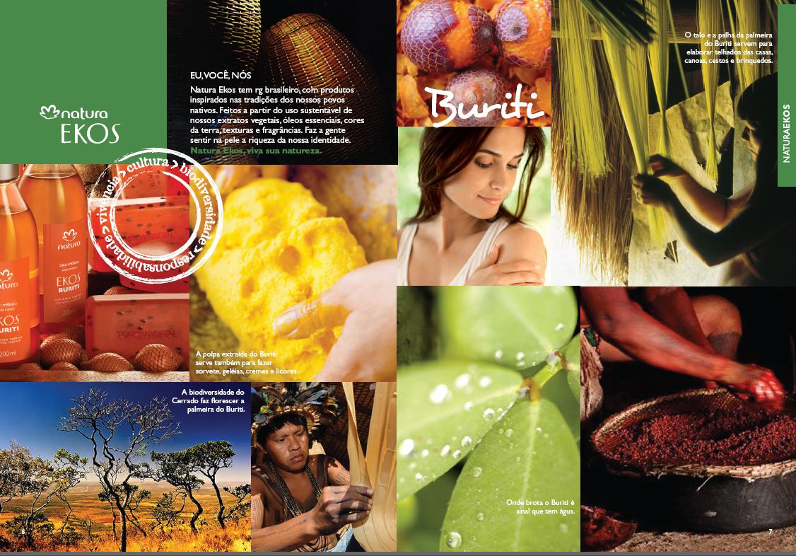 Cuidar do corpo é com a Natura: a empresa do ano. Conheça a Revista Natura e seus produtos criativos.