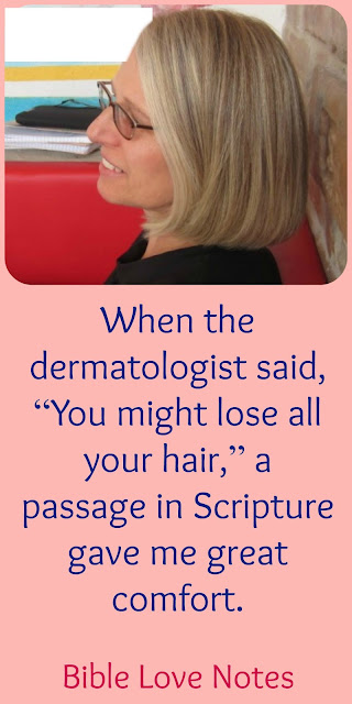 Losing My Hair and the Scripture that gave me great comfort