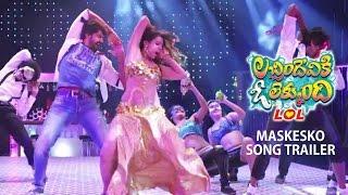 Lacchimdeviki O Lekkundi (LOL) __ Maskesko Song Trailer __ MM Keeravaani, Jagadish, Naveen, Lavanya
