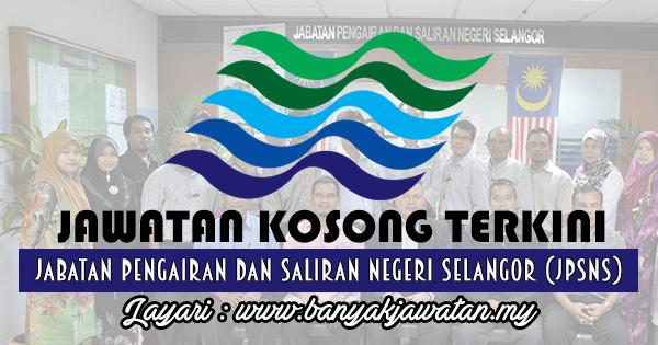 Jawatan Kosong 2017 di Jabatan Pengairan dan Saliran Negeri Selangor (JPSNS)