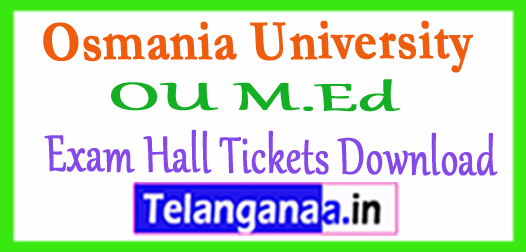 Osmania University OU M.Ed Exam Hall Tickets Download