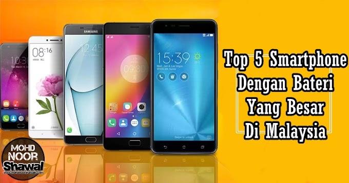 Top 5 Smartphone Dengan Bateri Yang Besar Di Malaysia