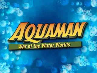 Aquaman - War of the Water Worlds