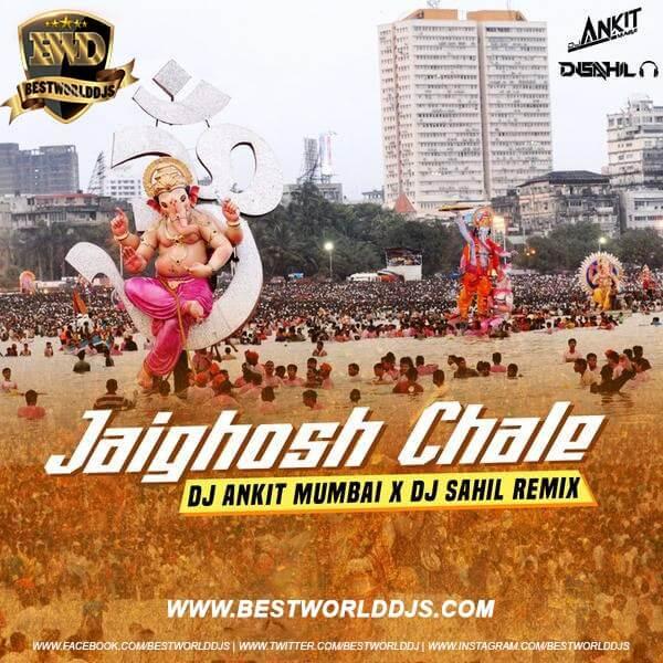Jaighosh Chale Remix DJ Ankit Mumbai x DJ Sahil