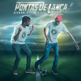 Hernâni & Slim Nigga - Pontas de Lança (Álbum)