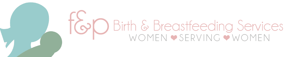 F&P Birth and Breastfeeding Services: Women Serving Women