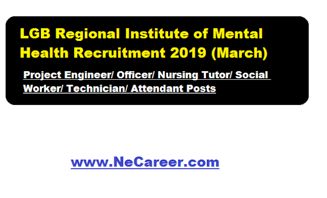 LGB Regional Institute of Mental Health Recruitment 2019 March (Assam)