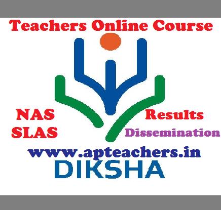 DIKSHA Teachers Online Course - NAS SLAS Results Dissemination