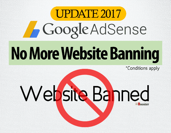 Adsense Update No More Website Banning (Conditions Apply)