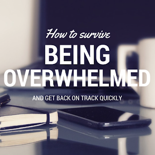 how to survive being overwhelmed and get back on track quickly