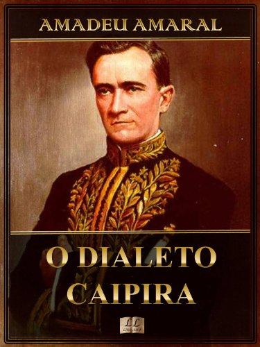 O dialeto caipira - Amadeu Amaral