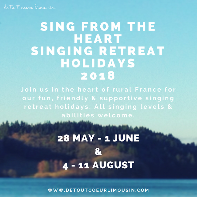 sing from the heart, de tout coeur limousin, limousin, creuse, Nouvelle Aquitaine, retreat, france, singing, pop, rock, choir, community choir, community singing, travel, singing retreat, singing holiday, retreat france, wellbeing, wellness,