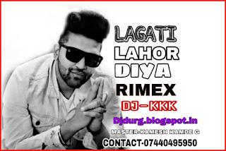 LAGATI LAHOR DIYA FT GURU RANDHWA DJ KKK
