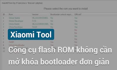 [Hướng dẫn] Xiaomi Tool - Công cụ flash ROM không cần mở khóa bootloader