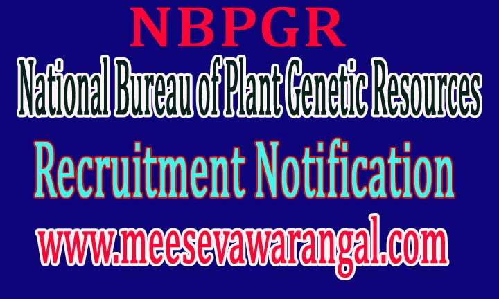 National Bureau of Plant Genetic Resources NBPGR Recruitment Notification 2016