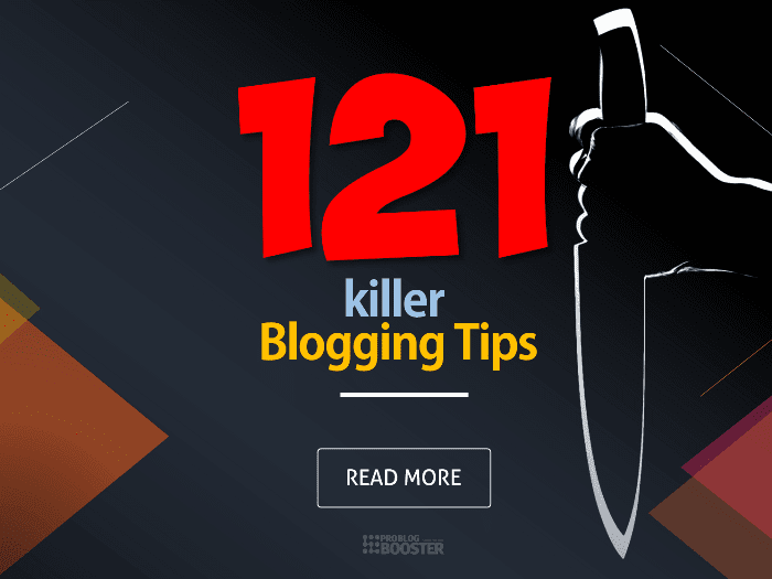 121 Killer Blogging Tips