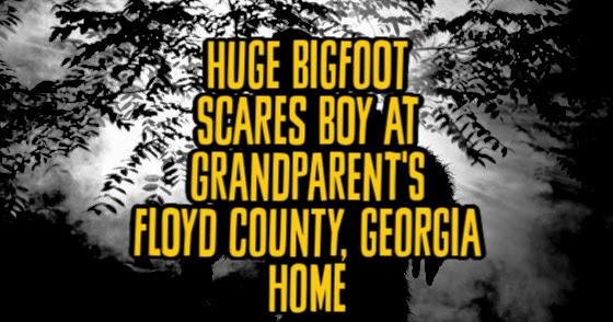 Huge Bigfoot Scares Boy at Grandparent's Floyd County, Georgia Home