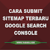 Cara Submit Sitemap Terbaru Google Search Console