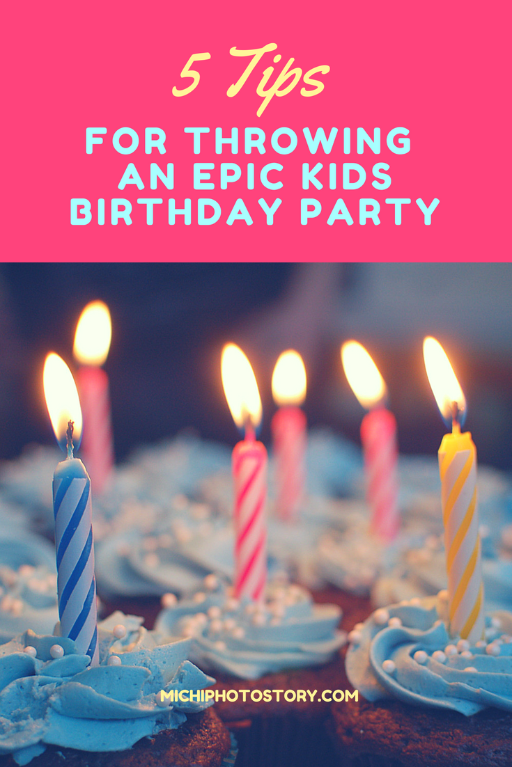 So The Tips Below Will Help You To Plan For An Epic Birthday Party Your Kid