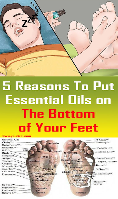 5 Reasons To Put Essential Oils on The Bottom of Your Feet #HealthRemedies