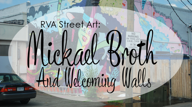 RVA Street Art: Mickael Broth and Welcmong Walls | Yeti Crafts
