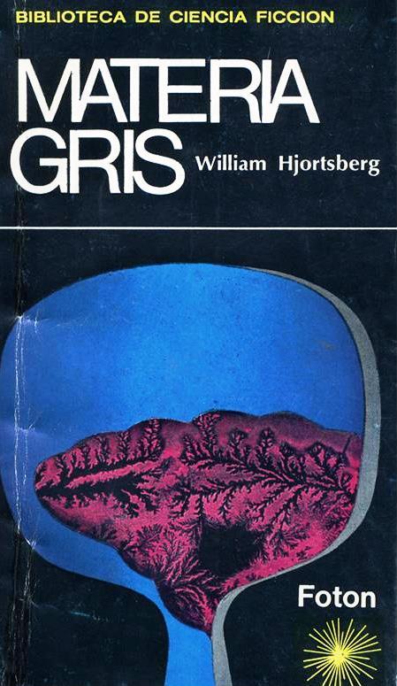 Materia gris – William Hjortsberg