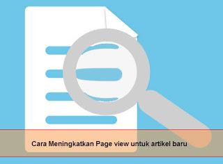 cara meningkatkan page view (viewer) untuk artikel baru