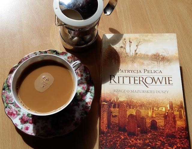 """Patrycja Pelica opowiedziała mi o luterańskiej plebanii. Recenzja książki """"Ritterowie. Rzecz o mazurskiej duszy""""."""