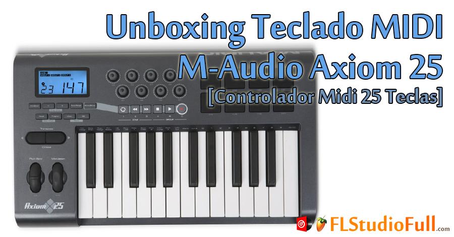 Unboxing Teclado MIDI M-Audio Axiom 25 [Controlador Midi 25 Teclas]