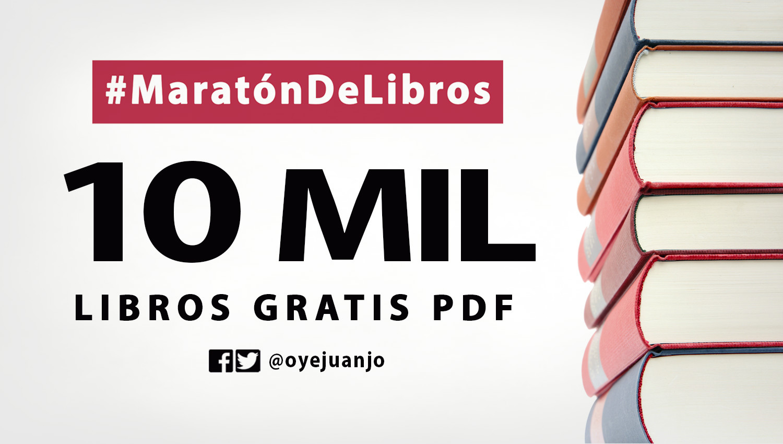 #MaratónDelLibro: Más De 10 Mil Libros Gratis En PDF