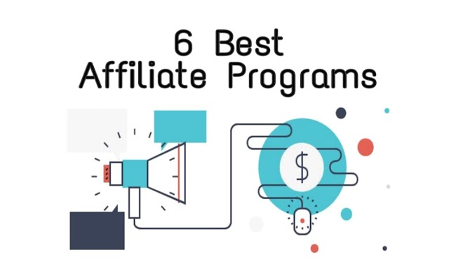 6 Best Affiliate Programs For Making Some Good Ammount Of Money - 2019