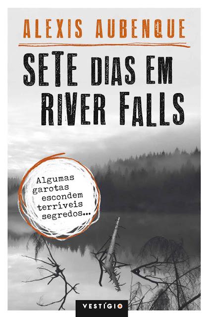 Sete dias em River Falls - Alexis Aubenque